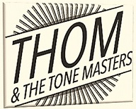 BLUES thom and the tone masters